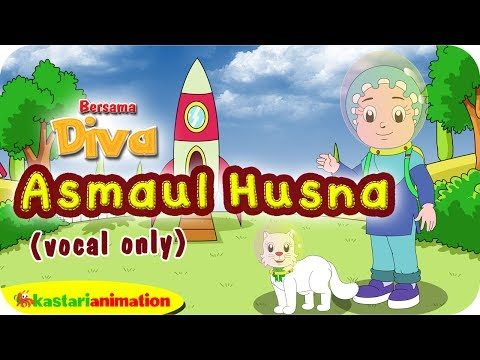 ASMAUL HUSNA (vocal Only) Bersama Diva | Lagu Anak Islami | Kastari Animation Official