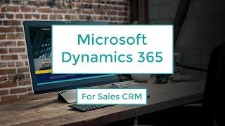 Todo sobre Microsoft Dynamics 365 para ventas (CRM) thumbnail