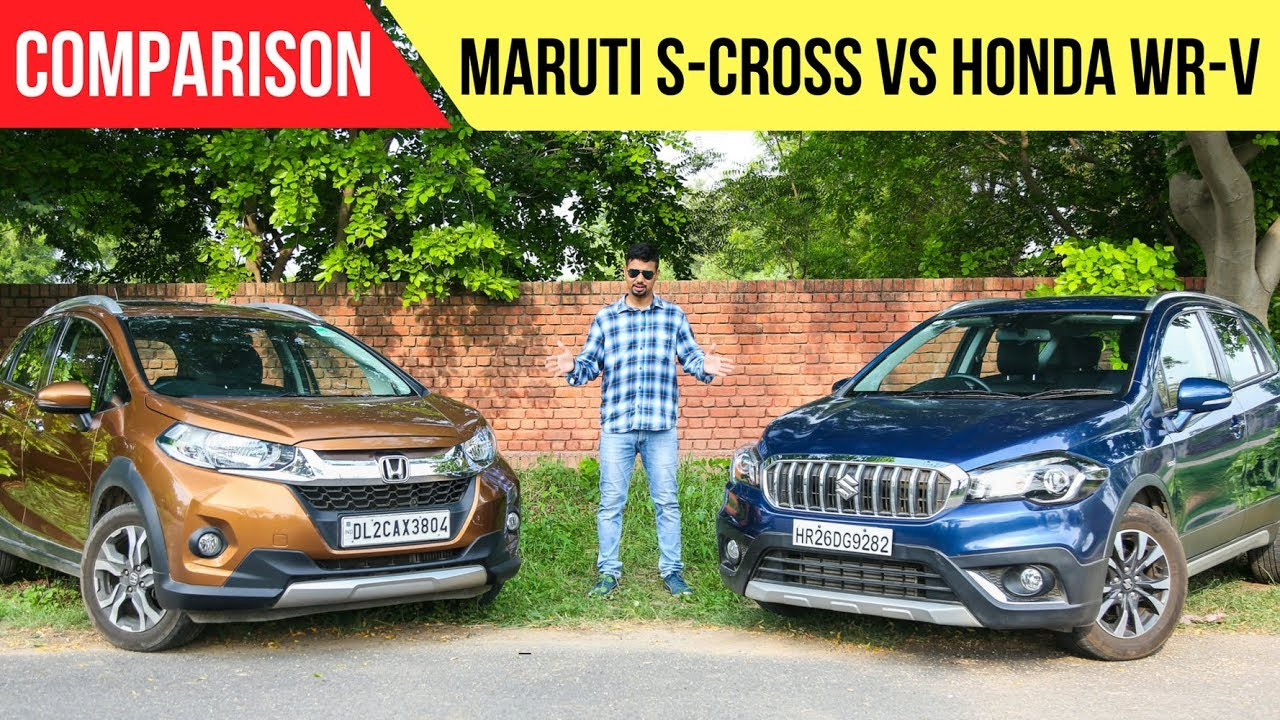2018 Maruti S Cross Vs Honda Wrv Comparison Review Youtube