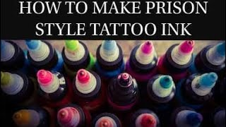 HOW TO MAKE TATTOO INK (PRISON STYLE)PART 2