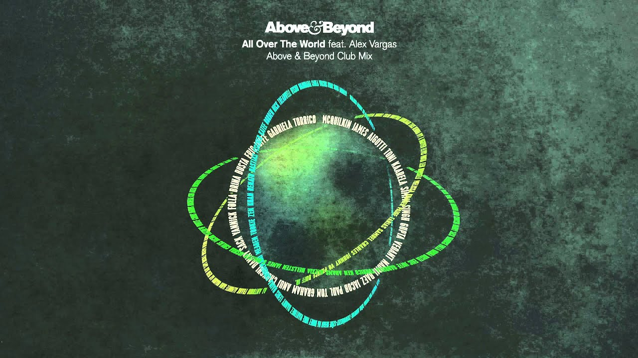 Above beyond all over the world feat alex vargas for Above and beyond