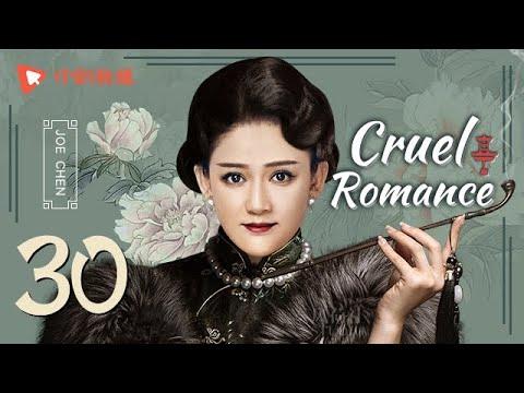 Cruel Romance - Episode 30(English sub) [Joe Chen, Huang Xiaoming]