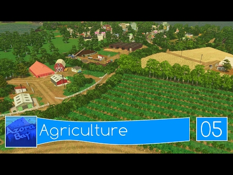 Cities Skylines: Azora Bay - Folge 05 - Agriculture