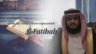 Syaikh Naif Saleem Alharbi - Alfatihah