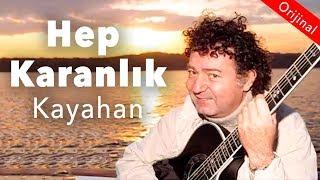 Kayahan - Hep Karanlık (Official Audio)