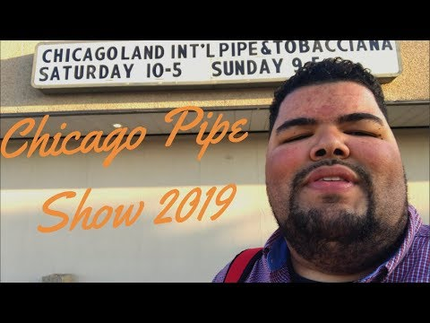 Chicago Pipe Show 2019