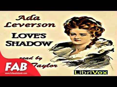 Love's Shadow Full Audiobook by Ada LEVERSON by General Fiction