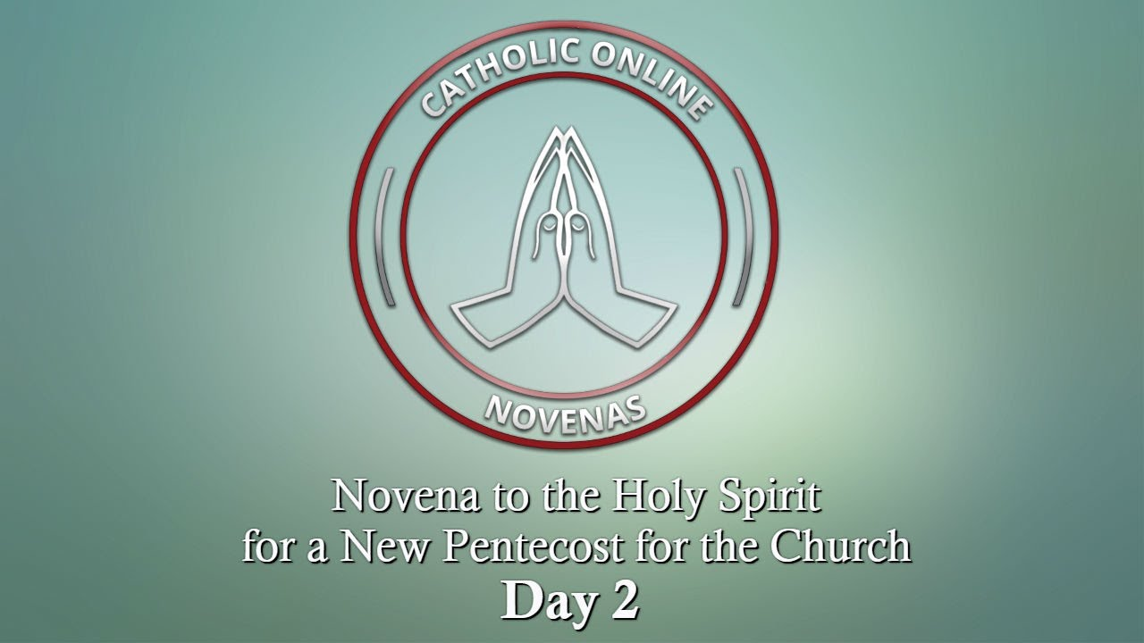 Day 2 Novena To The Holy Spirit For A New Pentecost For The Church