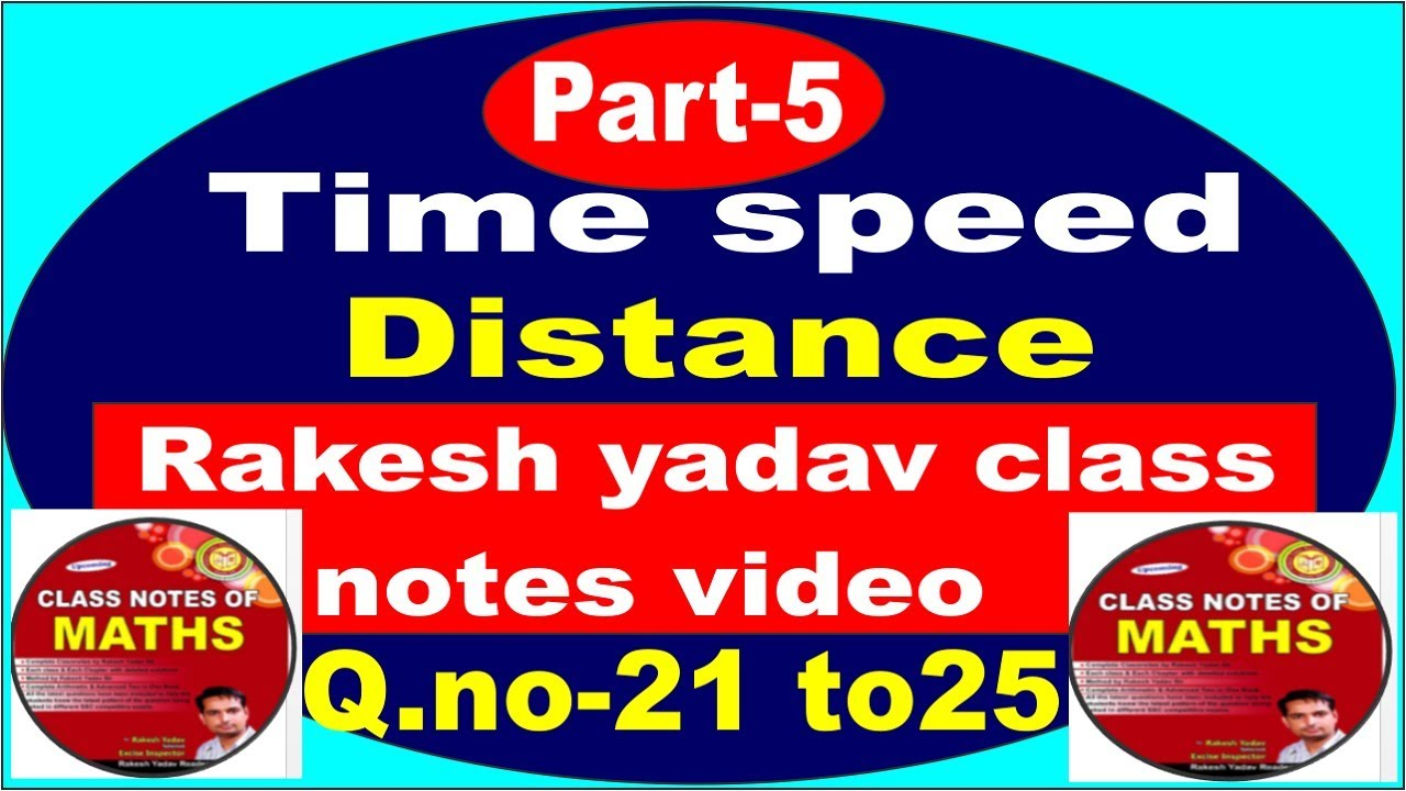 Time ,speed & distance -part 5 in hindi [Rakesh yadav class notes ]  Question-21 to 25 video solution