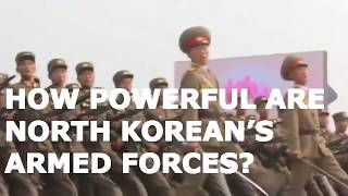 How powerful are North Korean's armed forces?