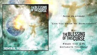 Can You Hear Me Screaming? by The Blessing of This Curse (Full EP Stream)