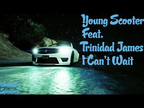 Young Scooter - I Can't Wait (ft. Trinidad James) (Official GTA V Video)