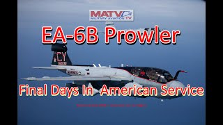 EA-6B Prowler:  Final Days In American Service.