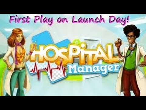 Hospital Manager - Launch Day First Look