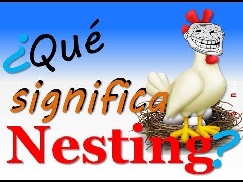 ¿Qué significa Nesting?