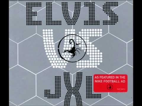 """A Little Less Conversation"" - Single by Elvis Presley vs. JXL"