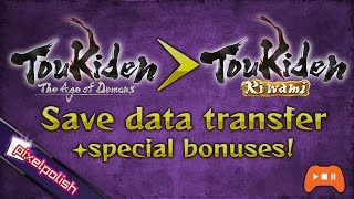 『Toukiden』 Save Data Transfer from The Age of Demons to Kiwami (special bonuses explained)