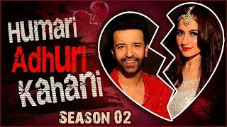 Sanjeeda Shaikh And Aamir Ali | BREAK UP Story | Humari Adhuri Kahani Season 2