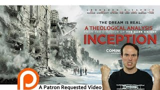 Inception - A Theological Analysis - Patron Requested