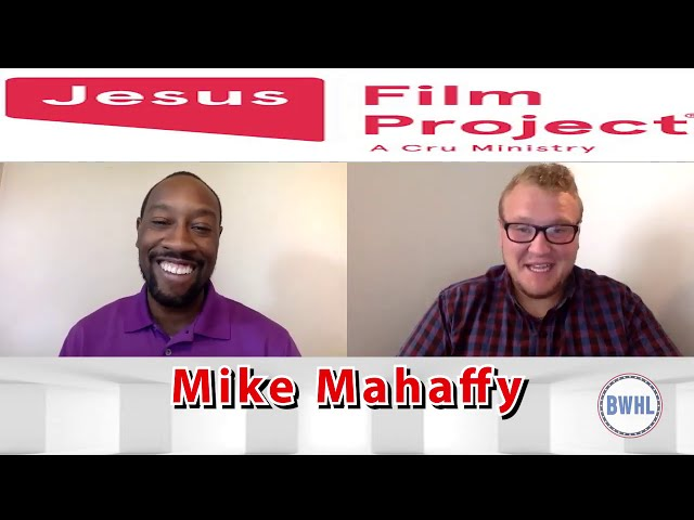 The Jesus Film Project with Mike Mahaffy