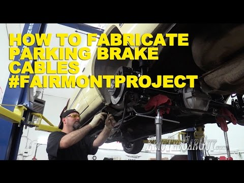 How To Fabricate Parking Brake Cables #FairmontProject