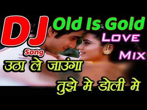 Utha Le Jaunga Tujhe Mai Doli Me [Old Is Gold] Supar Hite Love Dj Song 2019 Mix By Dj Vicky Patel