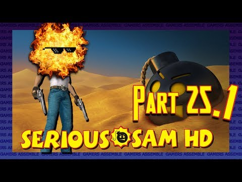 Lonely James Plays: Serious Sam HD - Boiling Point! - Part 25.1 - Gamers Assemble