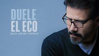 Duele El Eco   Jesús Adrián Romero   Origen y Esencia