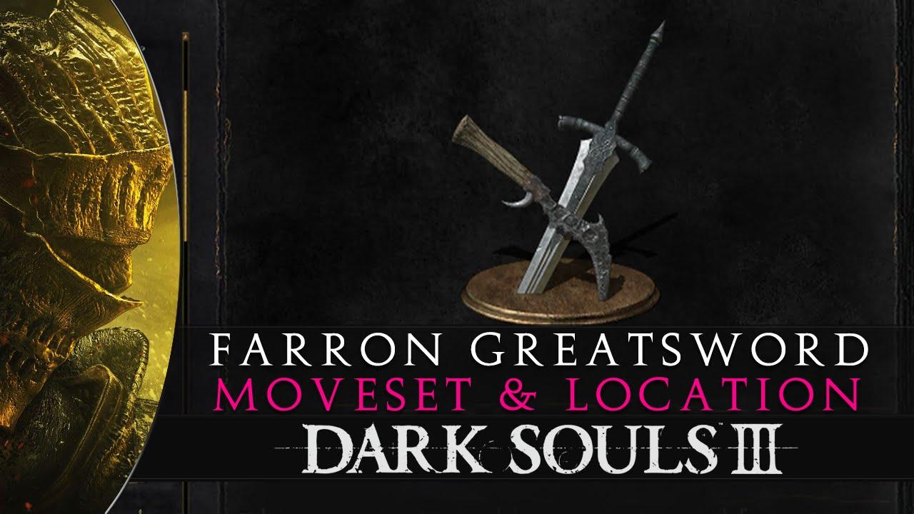 Dark souls farron greatsword moveset location guide