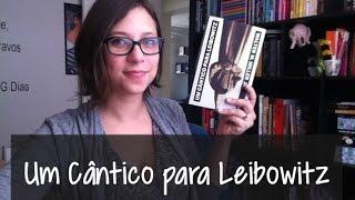 Um Cântico para Leibowitz - Vamos falar sobre livros? #155