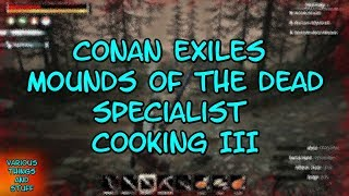 Conan Exiles Specialist Cooking Iii - ccwlounge com