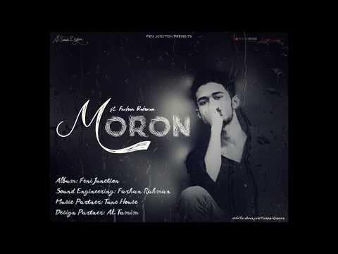 Moron | Farhan Rahman | Bangla Romantic Song | Love Song 2018 | bangla new song 2018