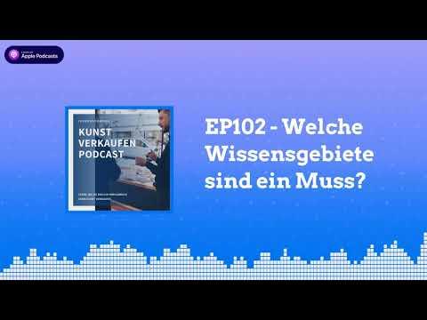 Welche Wissensgebiete Sind Ein Muss? | Kunst Verkaufen Podcast EP102