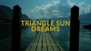 Triangle Sun - DREAMS