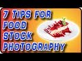 Tips for Food Stock Photography - Stock Photography Ep. 30