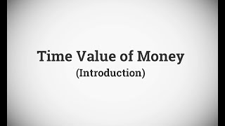 #1 Time Value of Money (Introduction) - Financial Management (FM) ~ New Lecture