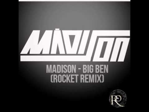 Madison - Big Ben (Rocket remix) Free Download mp3