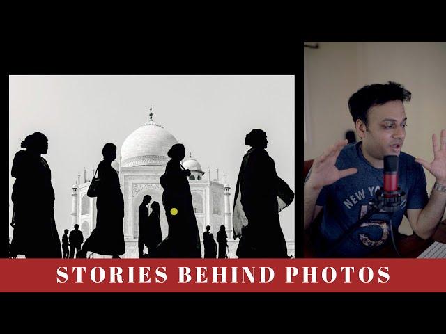 Stories Behind Photos - Taj Mahal | Rish Agarwal