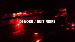 DJ NOBU / Nuit Noire