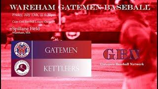 Gatemen Baseball Network Live Stream: Wareham Gatemen vs. Cotuit Kettleers (7/13/18)