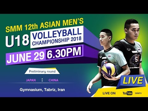 China vs Japan   Preliminary   SMM 12th ASIAN MEN'S U18 ...
