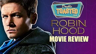 ROBIN HOOD 2018 MOVIE REVIEW - Double Toasted Reviews