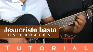 Jesucristo basta - Un corazón (Versión acústica) | Tutorial guitarra, acordes.