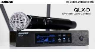 Shure QLX-D Digital Wireless System: System Gain Control