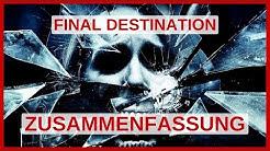 Final Destination zusammengefasst