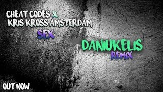 Cheat Codes x Kriss Kross Amsterdam - SEX (Daniukelis Remix) [FREE DOWNLOAD]