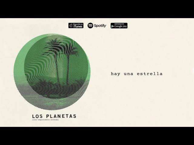 HAY UNA ESTRELLA - Los Planetas