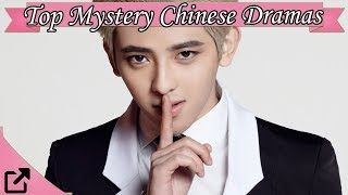 Top 20 Mystery Chinese Dramas 2017