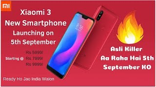 Xiaomi 3 New Phone Launching on 5th September | Redmi 6 Pro & Redmi 6 Series
