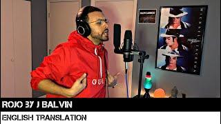 Rojo by J Balvin (ENGLISH TRANSLATION)